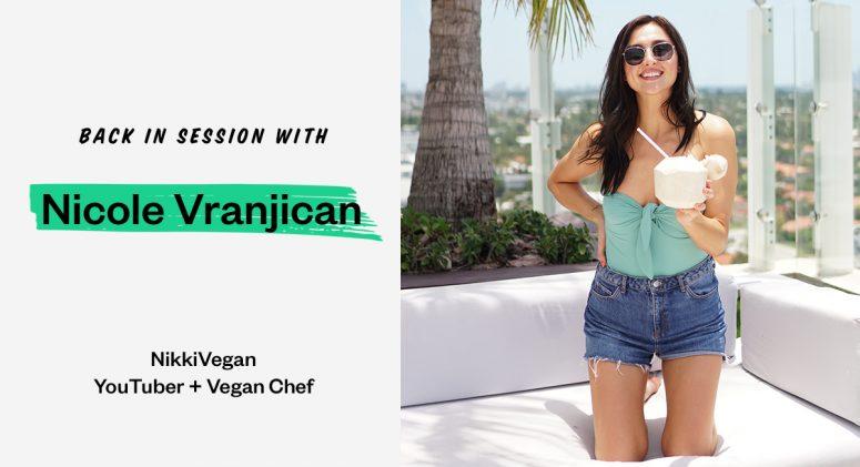 Plant-Based Diet 101 with Nicole Vranjican of NikkiVegan
