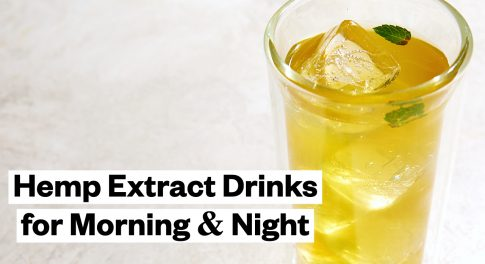 2 Hemp Extract Drink Recipes for Morning and Night