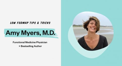 10 Common Questions About the Low FODMAP Diet Answered by Dr. Amy Myers