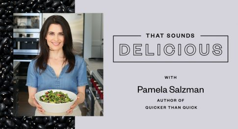 Quicker Than Quick Recipes with Pamela Salzman