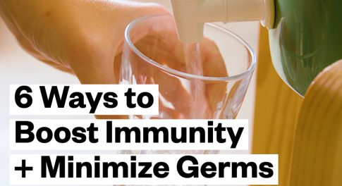 6 Ways to Support Your Immune System + Minimize Germs