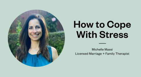How to Cope With Stress Featuring Therapist Michelle Massi